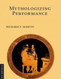 "Cover image of Richard Martin's book ""Mythologizing Performance"""